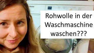 Wie wasche ich Schafwolle? ROHWOLLE in der WASCHMASCHINE waschen