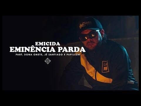 Emicida Eminência Parda Feat Dona Onete Jé Santiago  Papillon