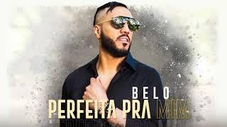 BELO | Perfeita Pra Mim (Lançamento 2018)
