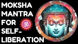 MOKSHA MANTRA : FOR SELF LIBERATION, PEACE AND HAPPINESS : VERY POWERFUL !