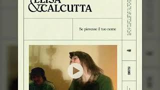 Elisa & Calcutta   Se Piovesse Il Tuo Nome