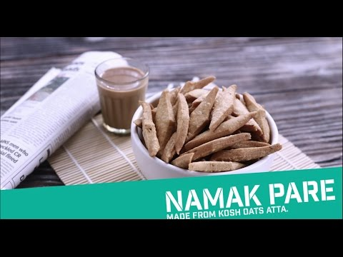 KOSH OATS: NAMAK PARE