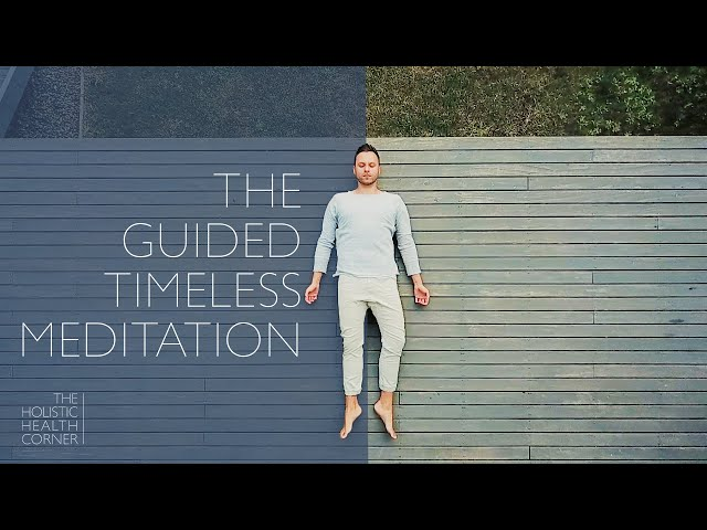 The Guided Timeless Meditation