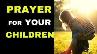 Deliverance Prayer for your Children  |  Praying for your Children