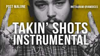"""Post Malone """"Takin' Shots"""" Instrumental Prod. by Dices *FREE DL*"""