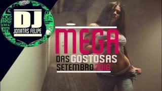 Mega Das Gostosas Setembro 2016 (DJ Jonatas Felipe)