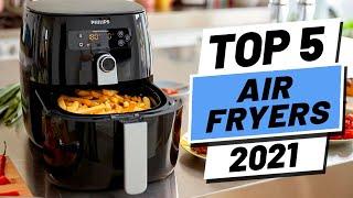 Top 5 BEST Air Fryers (2021)