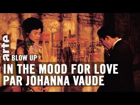 In the mood for love par Johanna Vaude - Blow Up - ARTE