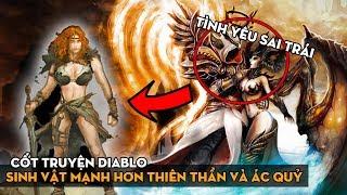 Giống loài nào mạnh hơn cả Thiên Thần và Ác Quỷ? Nguồn gốc sức mạnh ntn? Cốt truyện Diablo - Phần 3