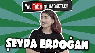 ŞEYDA ERDOĞAN - YouTube Muhabbetleri #56