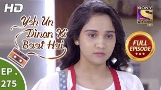Yeh Un Dinon Ki Baat Hai - Ep 275 - Full Episode - 26th September, 2018