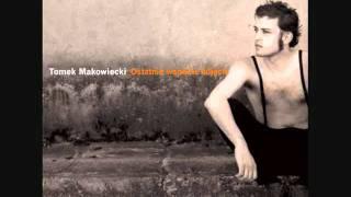 Tomasz Makowiecki - Ostatnie Wspólne Zdjęcie