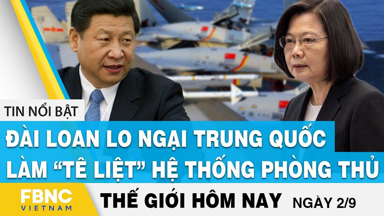 """Tin thế giới 2/9   Đài Loan lo ngại Trung Quốc làm """"tê liệt"""" hệ thống phòng thủ   FBNC thumbnail"""