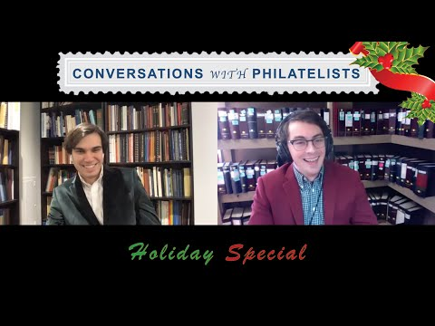 Conversations with Philatelists Ep. 29: Holiday Special