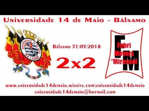 Universidade 14 de Maio   Bálsamo 2x2 Fabrimóveis   Mirassol em Bálsamo 31 05 2018 1 parte