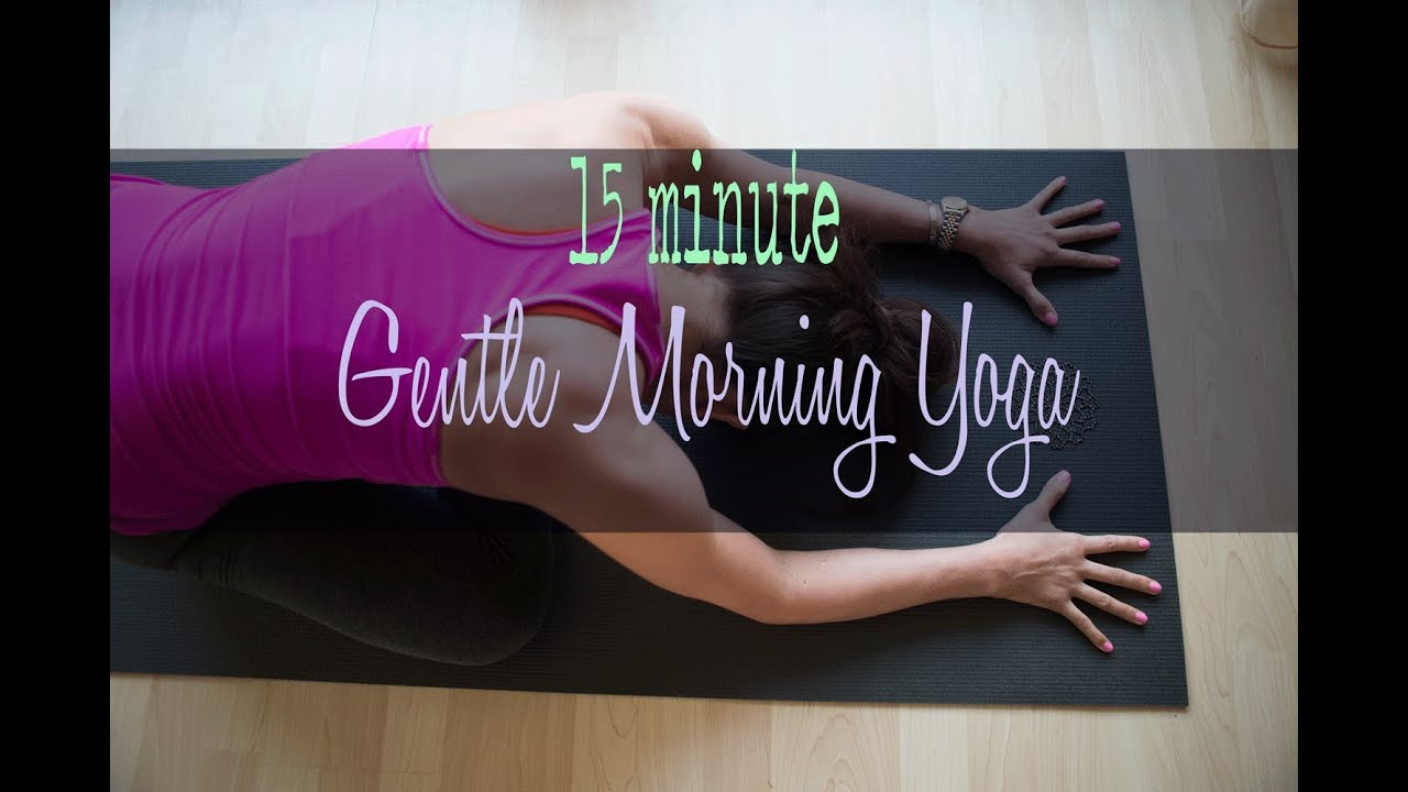 15 minute gentle morning yoga