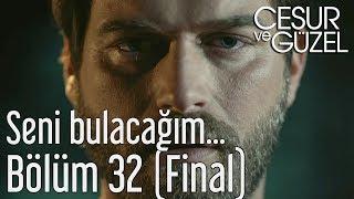 Cesur ve Güzel 32. Bölüm (Final) - Seni Bulacağım...