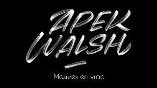 Apek Walsh  Mesures En Vrac (2016)