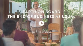 """""""Earth on Board – The End of Business as usual"""" First Kamalaya Conversation with Philippe"""