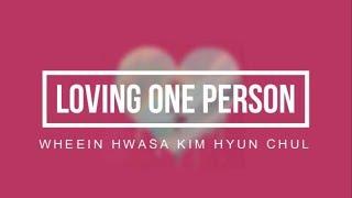 Loving One Person-Wheein Hwasa Kim Hyun Chul(Sub Español)