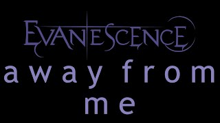Evanescence - Away From Me Lyrics (Origin)