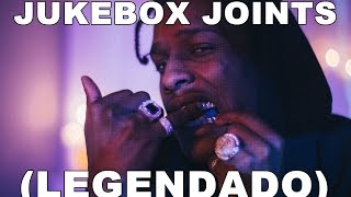 A$AP Rocky - Jukebox Joints [ÁUDIO] (LEGENDADO)