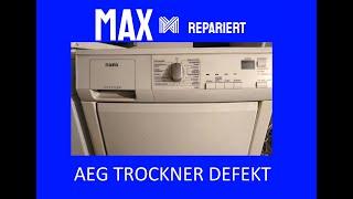 AEG Trockner defekt - tot - keine Funktion - Reparatur - MAX REPARIERT