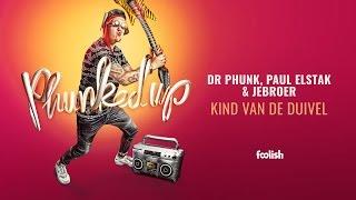 Dr Phunk, Paul Elstak & Jebroer   Kind Van De Duivel
