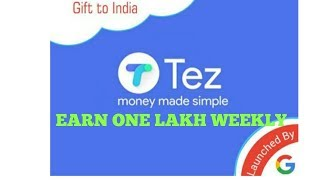 How to earn 1 lakh per week by using tez app