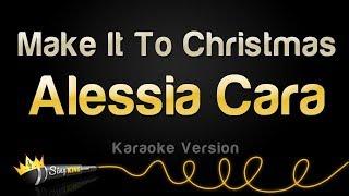 Alessia Cara   Make It To Christmas (Karaoke Version)