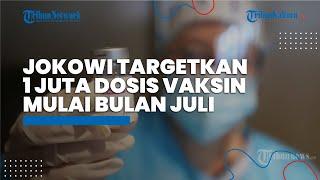 Jokowi Targetkan Suntik 1 Juta Dosis Vaksin per Hari Mulai Bulan Juli
