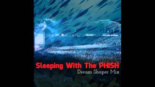 Sleeping With The Phish - Dream Shaper