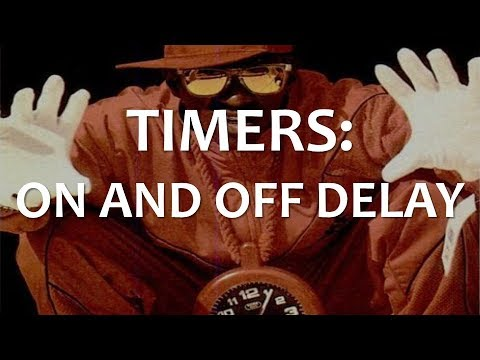 Timers: On and Off Delay (Full Lecture)
