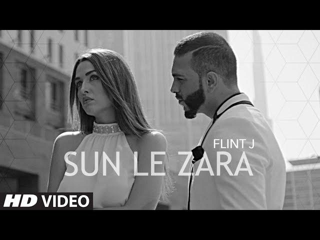 Sun Le Zara Full Video Song HD   Flint J Video Songs   Hindi Song 2017