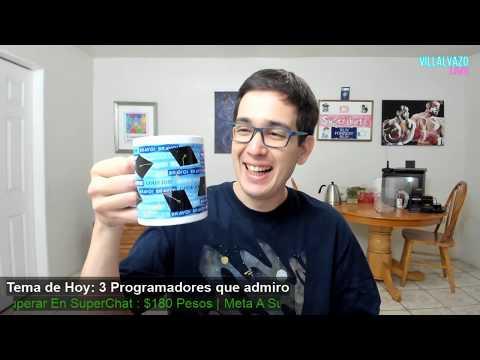 3 Programadores Que Admiro | Villalvazo LIVE 6