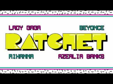 Baixar Música – Ratchet (feat. Azealia Banks, Beyonce and Rihanna) – Lady Gaga – Mp3