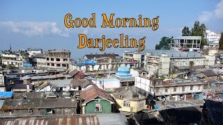 preview picture of video 'Good Morning Darjeeling'