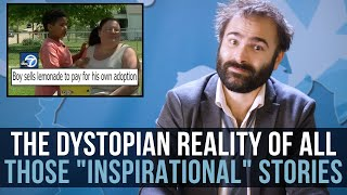 """The Dystopian Reality Of All Those """"Inspirational"""" Stories - SOME MORE NEWS"""