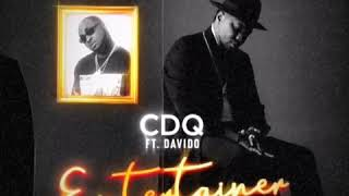 CDQ   Entertainer Ft Davido   Prod By Bigmousebeat