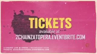 2 Chainz LIVE At Opera Wednesday 2617
