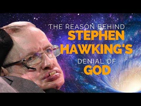 The reason behind Stephen Hawking's Denial of God