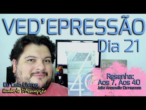 VEDA #21 - Resenha #24 - Aos 7, Aos 40 - João Anzanello Carrascoza - Eu Leio Livros