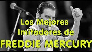 LOS MEJORES IMITADORES DE FREDDIE MERCURY- imitadores y artistas que se acercan a él vocalmente