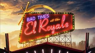 Soundtrack #9 | Bernadette | Bad Times at the El Royale (2018)