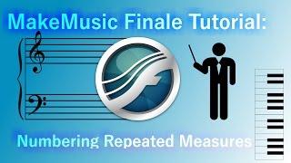 MakeMusic Finale Tutorial: Numbering Repeated Measures