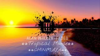 ALAN WALKER-FADED || TROPICAL HOUSE CHILL OUT REMIX || CHINMAYA SHAM ||