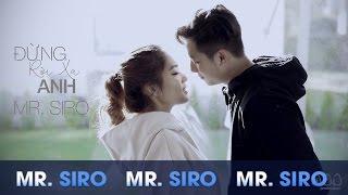 Đừng Rời Xa Anh - Mr. Siro