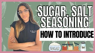 PEDIATRICIAN discusses sugar, salt, and seasonings for your infant, toddler, and child.