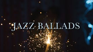 Jazz Ballads - Calm & Relaxing Jazz Compilation