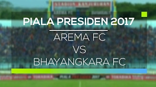 Highlight <b>Arema</b> FC Vs Bhayangkara FC  Piala Presiden 2017
